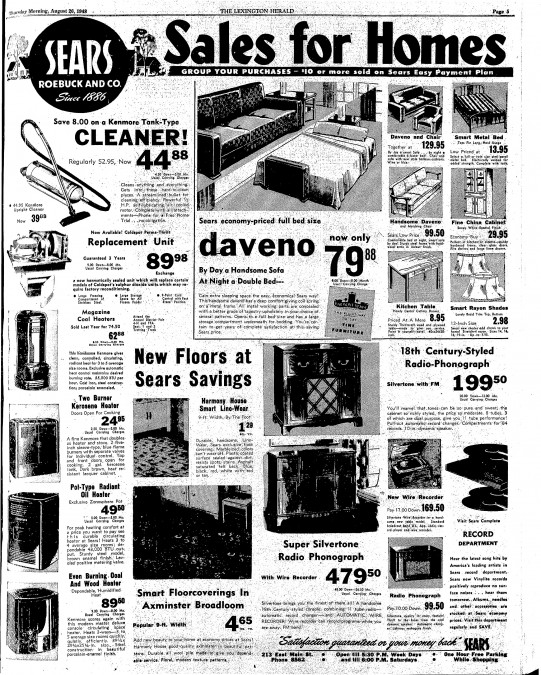 A full-page ad for the Sears Roebuck and Co. that ran in the Aug. 26, 1948 Lexington Herald. At the time, Lexington had one Sears location, 213 East Main Street. It is now the site of Chase Tower. Sears had eight-decade history in Lexington, that ended in 2013 with the closing of Sears at Fayette Mall. Recently, a Sears Hometown - an outlet store that was spunn off of Sears - opened in Lexington on Saron Drive off of Tates Creek Road.