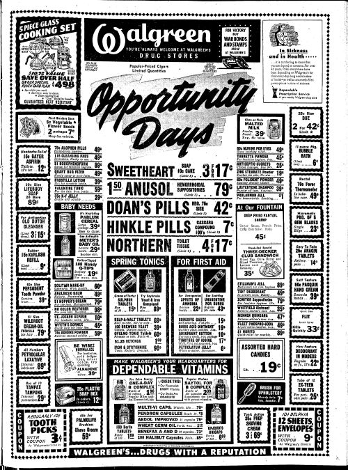 "Full-page advertisment for Walgreen Drug Store on page A7 of the April 13, 1945 Lexington Leader. Some of the items listed in the ad were a five-piece cooking set for $4.98; toothpicks for $.03; four rolls of Northern toilet Tissue for $.17; an 11-ounce package of bubble bath for $.06. Also in the ad were specials at the lunch counter: fried shrimp, tarter sauce, french fries, cole slaw and rolls for $.45; and a three-decker club sandwich for $.35. At the top is a note that you can purchase war bonds and stamps at the store, located at 140 West Main Street in Lexington, which is today is the site of CenterPointe. In small type across the bottom is a line that says ""20% Federal Excise Tax on Toiletries and Luggage."""