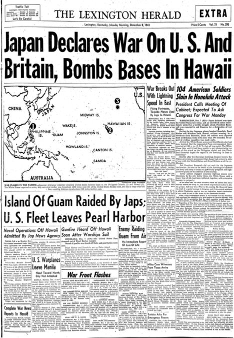 The front page of the Extra edition of the Lexington Herald, Monday morning December 8, 1941, reporting Japan's declaration of war against the United States with the bombing of Pearl Harbor.